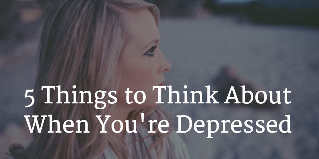 Featured image for 5 Things to Think About When You're Depressed