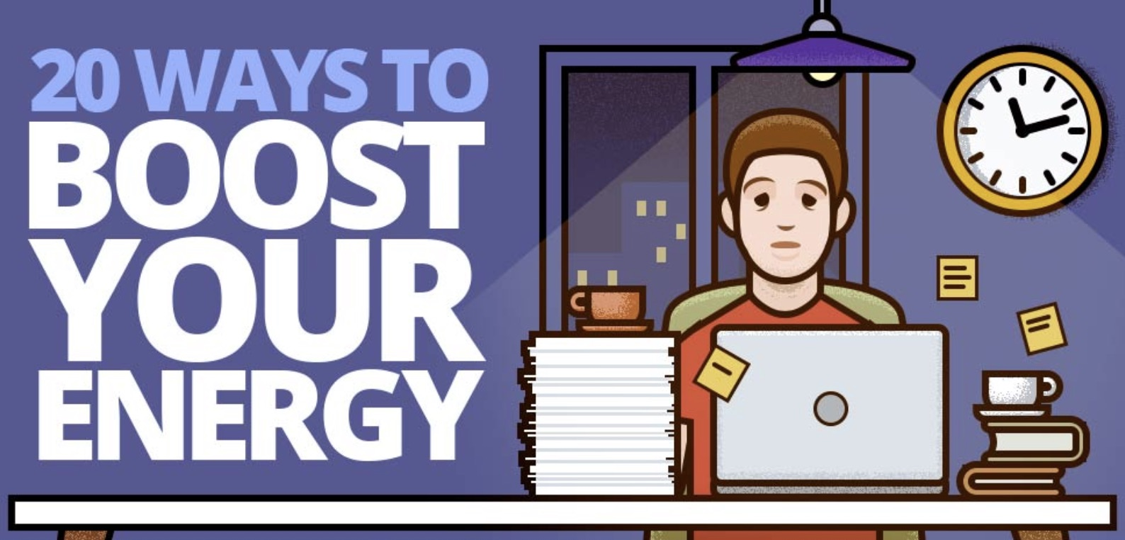 20 Ways to Boost Your Energy at Work - The Daily Mind