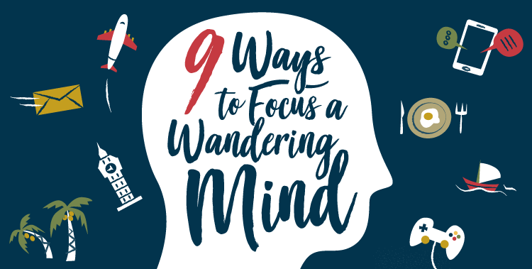 Featured image for 9 Ways to Get Your Wandering Mind Back on Track